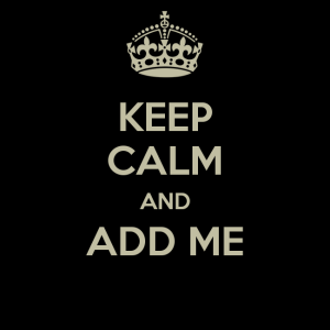 keep-calm-and-add-me-graphic